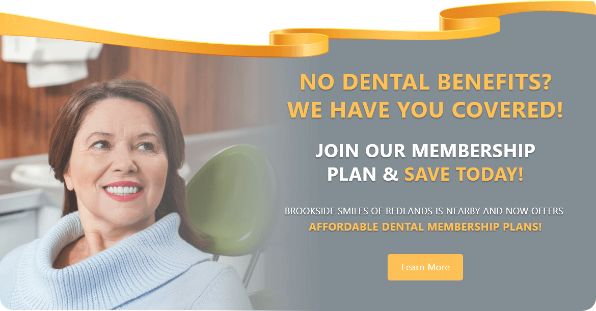 No Dental Benefits? We Have You Covered!  - Brookside Smiles Family And Cosmetic Dentistry